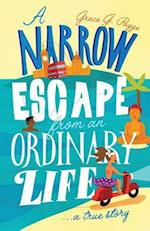 A Narrow Escape from an Ordinary Life