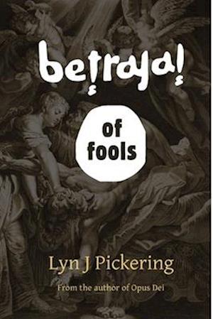 Bog, paperback Betrayal of Fools af Lyn J. Pickering