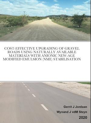 COST-EFFECTIVE UPGRADING OF GRAVEL ROADS USING NATURALLY AVAILABLE MATERIALS WITH ANIONIC NEW-AGE MODIFIED EMULSION (NME) STABILISATION