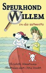 Speurhond Willem en die seerowers af Elizabeth Wasserman
