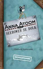 Anna Atoom en die seerower se dolk (skooluitgawe) af Elizabeth Wasserman