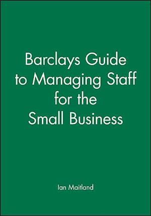 Barclays Guide to Managing Staff for the Small Business