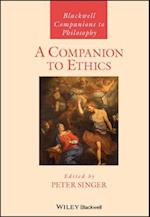 A Companion to Ethics (BLACKWELL COMPANIONS TO PHILOSOPHY)