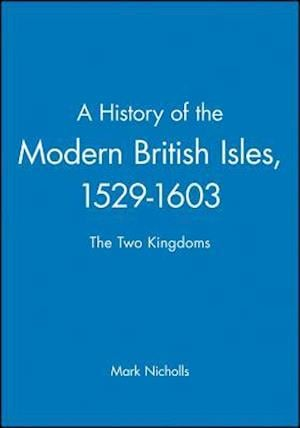A History of the Modern British Isles, 1529-1603