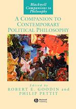 A Companion to Contemporary Political Philosophy (BLACKWELL COMPANIONS TO PHILOSOPHY)