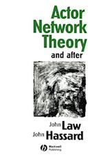 Actor Network Theory and After af John Law, John Hassard