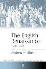 The English Renaissance 1500-1620 (Blackwell Guides to Literature)