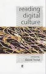 Reading Digital Culture (Keyworks in Cultural Studies)