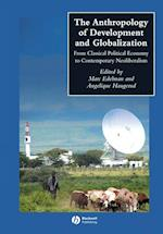 The Anthropology of Development and Globalization (Blackwell Anthologies in Social and Cultural Anthropology)