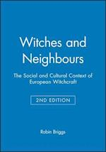 Witches and Neighbours - the Social and Cultural  Context of European Witchcraft 2E