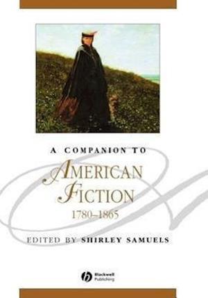 A Companion to American Fiction, 1780 - 1865