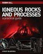 Igneous Rocks and Processes - a Practical Guide
