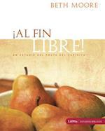 Al Fin Libre! = Living Beyond Yourself