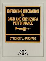Improving Intonation in Band and Orchestra Performance af Robert J. Garofalo