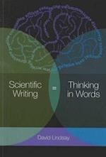 Scientific Writing = Thinking in Words af David Lindsay