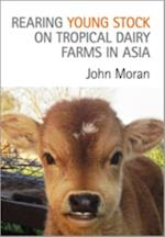 Rearing Young Stock on Tropical Dairy Farms in Asia