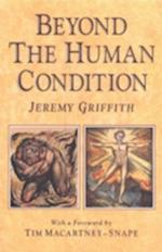 Beyond the Human Condition af Jeremy Griffith, Tim Macartney-Snape