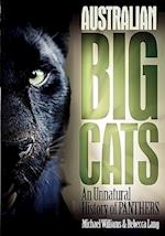 Australian Big Cats: An Unnatural History of Panthers