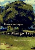 Remembering... The Mango Tree af Claire Sutherland