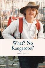 What? No Kangaroos? af Lance Jones
