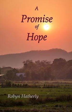 Bog, hæftet A Promise Of Hope af Robyn Hatherly