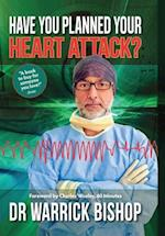 Have You Planned Your Heart Attack: This book may save your life