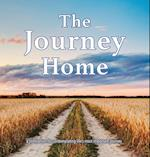 The Journey Home: A companion for contemplating life's most important journey.