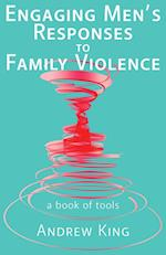 Engaging Men's Response to Family Violence