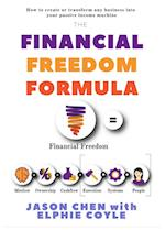 The Financial Freedom Formula: A step by step guide to the formula of financial freedom, retracing mindsets, strategies and resources used by multi-mi