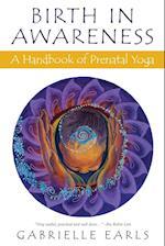 Birth in Awareness: A handbook of prenatal yoga