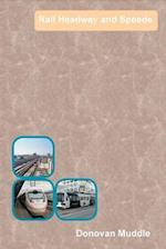 Rail Headway and Speeds af Donovan Muddle