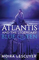 Atlantis and the Legendary Blue Queen