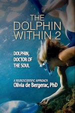 The Dolphin Within 2: Dolphin, Doctor of the Soul