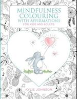 Mindfulness colouring with affirmations for kids and adults: A Mindfulness activity for children and adults to connect in the present moment together
