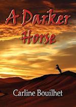 A Darker Horse
