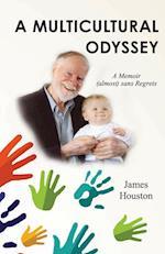 A Multicultural Odyssey: A Memoir (almost) sans Regrets