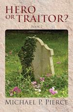 Hero or Traitor?: Book 1