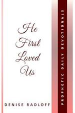 He First Loved Us: Prophetic Daily Devotionals