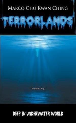 Deep in Underwater World: Terrorlands