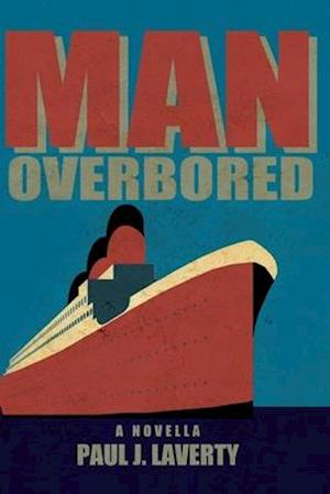 MAN OVERBORED: A NOVELLA