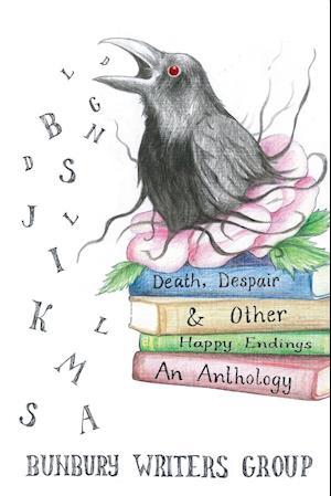 Death, Despair & Other Happy Endings