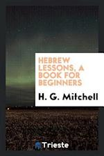 Hebrew lessons, a book for beginners