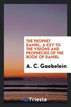 prophecy in the book of daniel essay Book of daniel bible study with verse by verse commentary and understanding daniel bible prophecy and the little horn antichrist power.