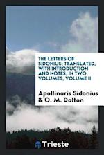 The letters of Sidonius; Translated, with introduction and notes, In two Volumes, Volume II