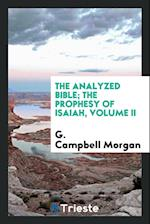 The analyzed Bible; the prophesy of Isaiah, Volume II