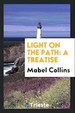 Light on the Path: A Treatise