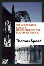 The Wilderness Road: A Description of the Routes of Travel