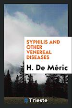 Syphilis and Other Venereal Diseases af H. De Meric