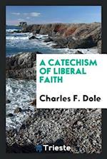 A Catechism of Liberal Faith