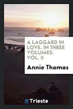 A Laggard in Love. In Three Volumes. Vol. II